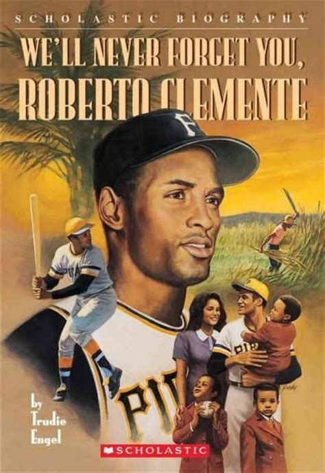 roberto clemente biography in spanish we ll never forget you roberto clemente paperback