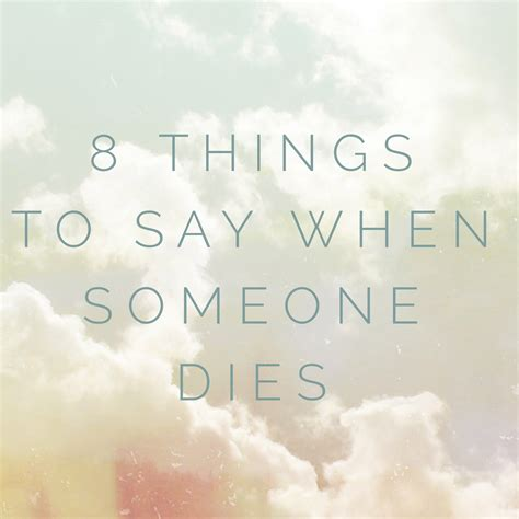 what to get someone whose died 28 best what to say when someone dies what to say and not to say to someone whose