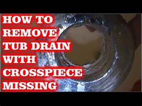 how to unscrew bathtub drain how to remove tub drain w broken cross members youtube