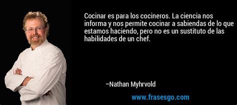 imagenes de chef inspiradoras cocinar es para los cocineros la ciencia nos informa y