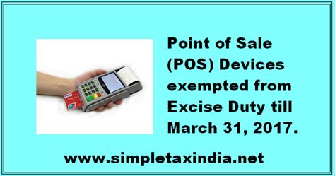 section 5a of income tax act point of sale pos devices exempted from excise duty till