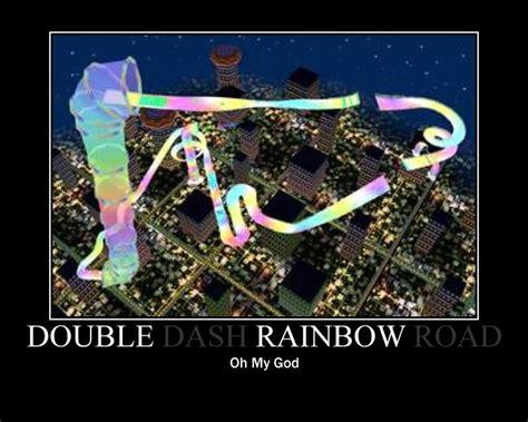 Double Rainbow Meme - double dash rainbow road by pantaroparatroopa on deviantart