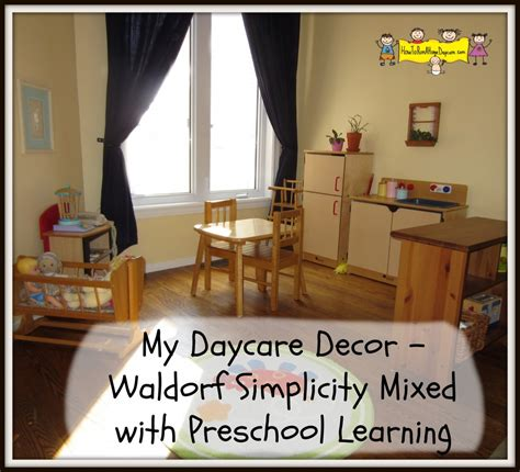 Home Daycare Decor by Daycare Decor Waldorf Simplicity Mixed With Preschool