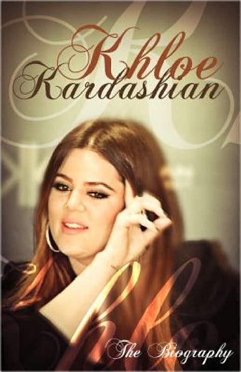 biography kim kardashian book khloe kardashian the biography by lamar johnson