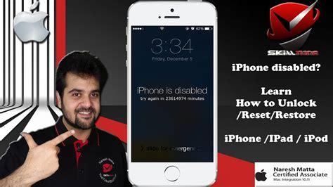 iphone disabled   unlockresetrestore iphone   ipad connect  itunes youtube