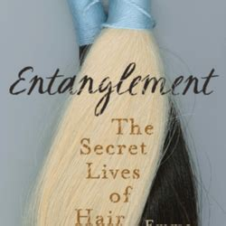 entanglement the secret lives of hair books entanglement the secret lives of hair by tarlo