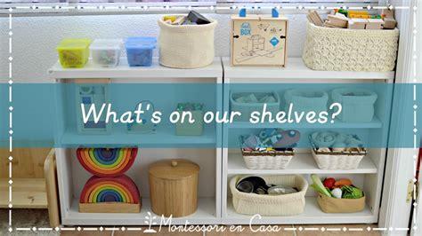 montessori en casa 191 qu 233 hay en nuestros estantes what s on our shelves