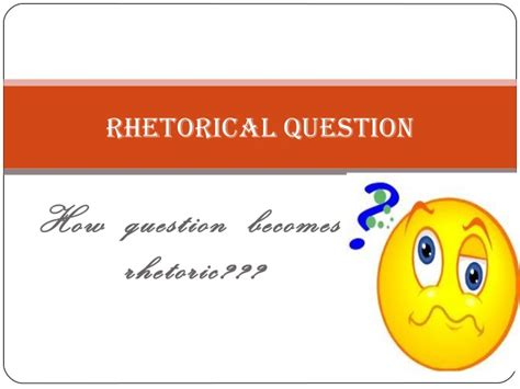 What Is A Or Question Rhetorical Questions