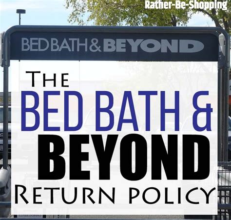 Bed Bath And Beyond Returns by Bed Bath Beyond Return Policy Here S The Real Scoop