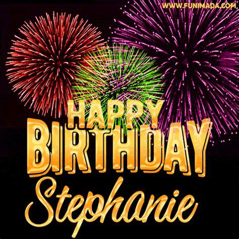 wishing   happy birthday stephanie  fireworks gif animated greeting card