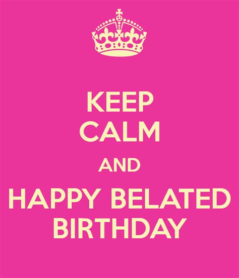 imagenes de happy birthday late belated birthday pictures images graphics for facebook
