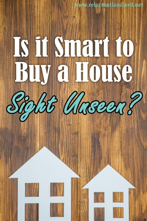 is it smart to buy a house is it smart to buy a house sight unseen