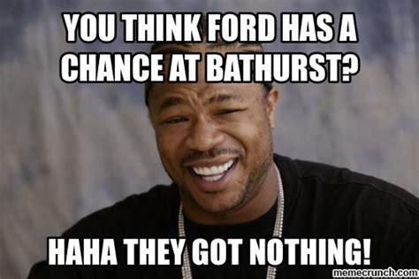 Bathurst Memes - bathurst ford