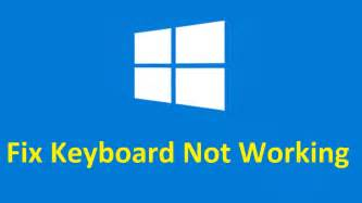 fix keyboard not working properly windows 10 8 171 itn today