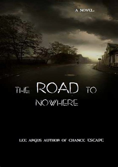 Botchaluna The Road To Nowhere book review the road to nowhere by argus mboten