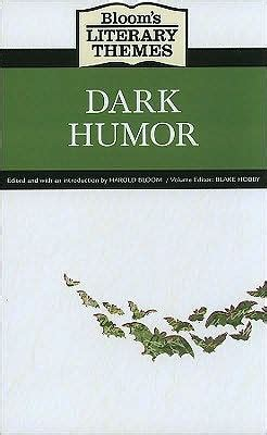 themes of black comedy bloom s literary themes dark humor by facts on file