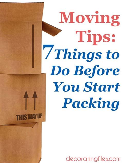 packing and moving tips moving tips 7 things to do before you start packing