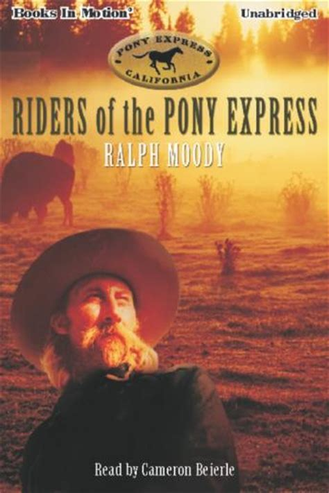 pony express play listen to riders of the pony express by ralph moody at