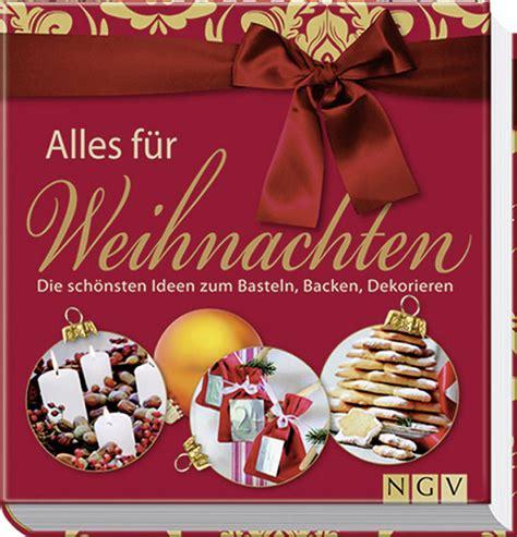 backen dekoration alles f 252 r weihnachten die sch 246 nsten ideen zum basteln