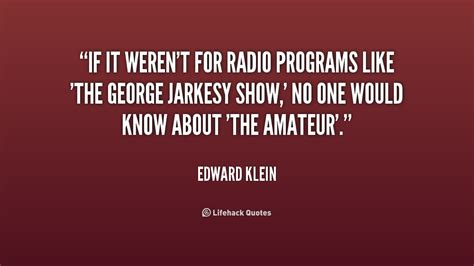 If It Werent For The by Edward Klein Quotes Quotesgram