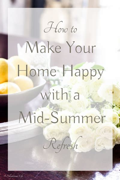 how to make your home happy with mid summer refresh