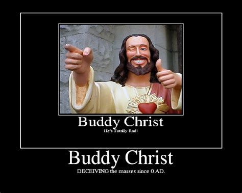 Buddy Jesus Meme - image 62778 buddy christ know your meme