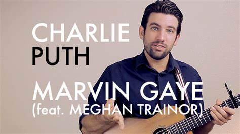 charlie puth song list charlie puth quot marvin gaye quot feat meghan trainor chordistry