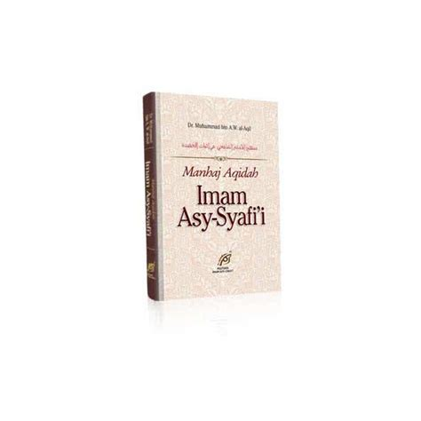 Buku Manhaj Salafi Imam Syafii buku manhaj aqidah imam asy syafi i dalam beragama