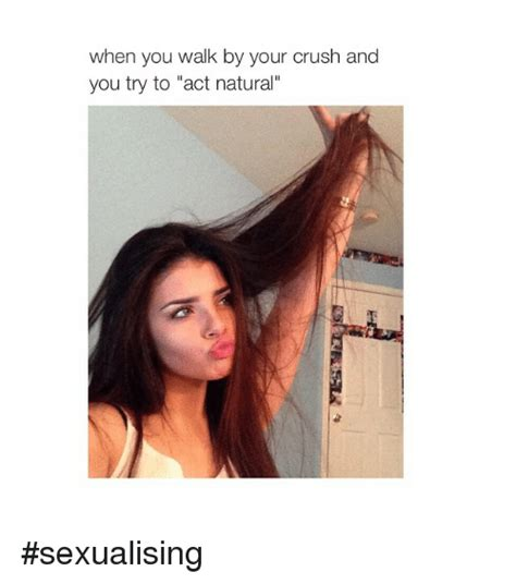 Ways To Behave With Your Crush When You Are In A by When You Walk By Your Crush And You Try To Act