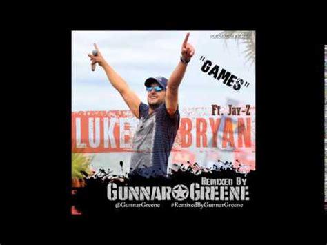 luke bryan games luke bryan ft jay z games remix by gunnargreene youtube