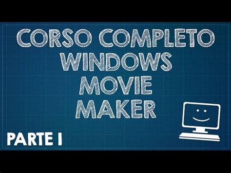 tutorial come usare windows live movie maker tutorial youtube come montare video con windows movie m
