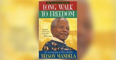 autobiography nelson mandela long walk freedom long walk to freedom summary nelson mandela