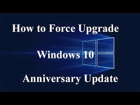how to force windows 10 update how to force upgrade windows 10 anniversary update