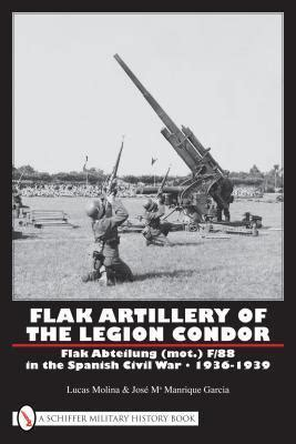 legion condor history of flak artillery of the legion condor lucas molina