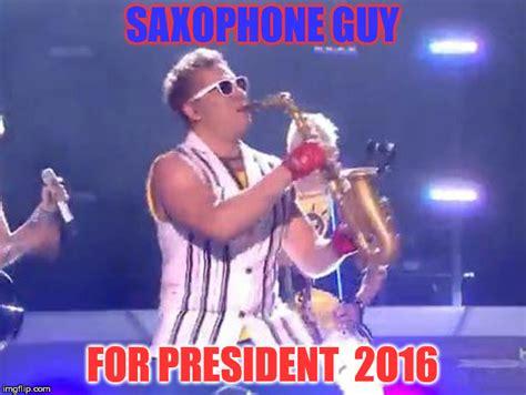 Sax Meme - sax president imgflip