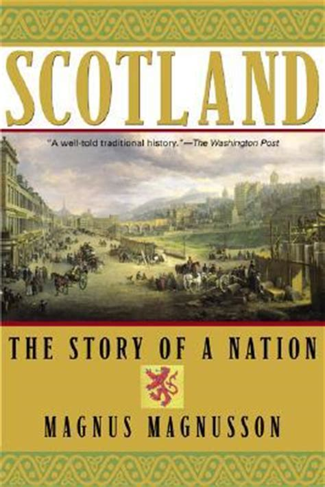 scotland mapping the nation books scotland the story of a nation by magnus magnusson
