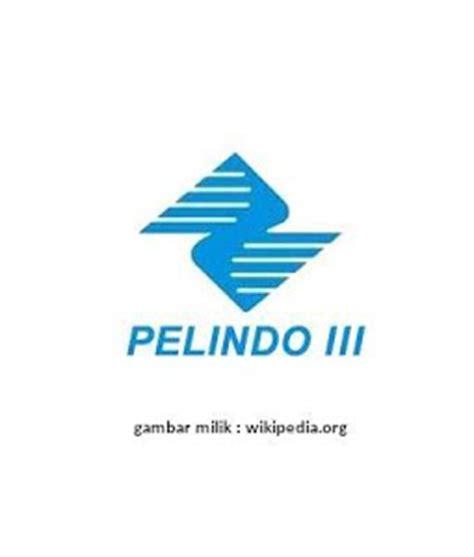 lowongan kerja bumn pt pelindo iii terbaru contoh surat