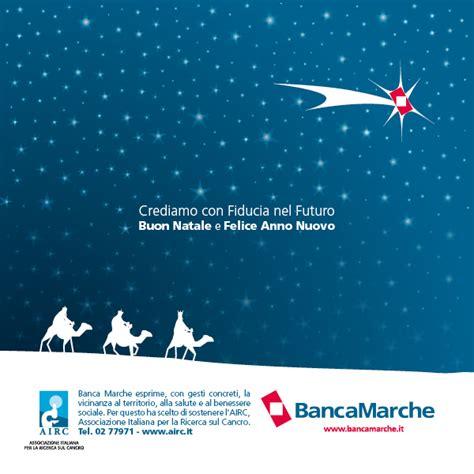 che banca ancona banca marche gli auguri natalizi saranno firmati airc