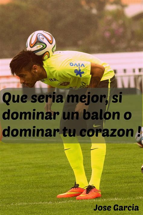 imagenes con frases de xxl irione 1000 images about frases de futbol on pinterest google