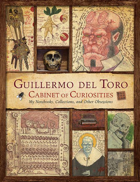 cabinet of curiosities book guillermo toro s book quot cabinet of curiosities