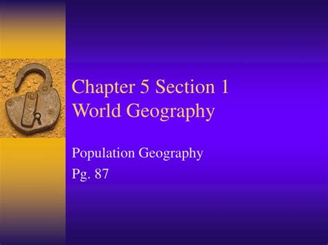 chapter 5 section 1 ppt chapter 5 section 1 world geography powerpoint