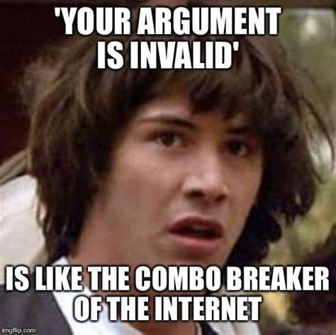 Internet Argument Meme - it s kinda true imgflip