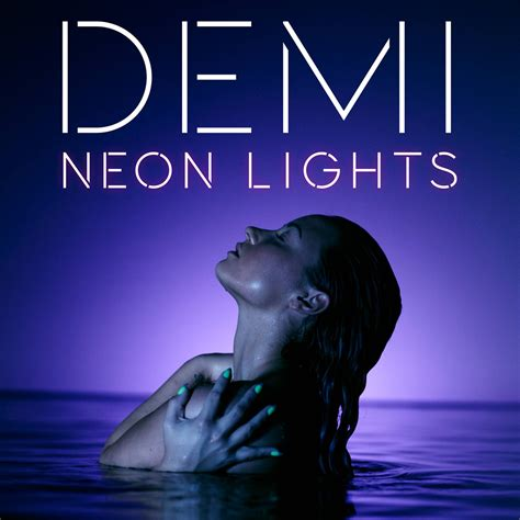 Neon Light Lyrics by Demi Lovato Neon Lights Lyrics Genius