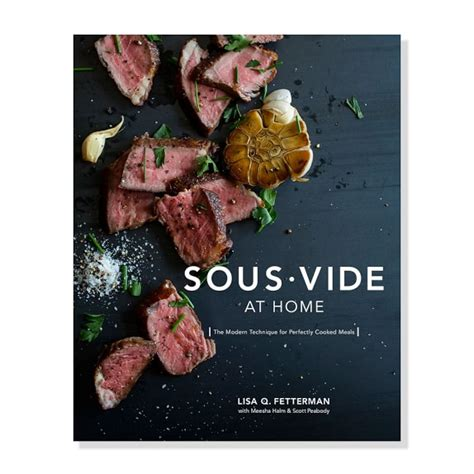 sous vide cookbook delicious recipes with for low temperature immersion circulator cuisine books sous vide at home cookbook williams sonoma