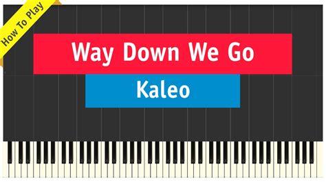 piano tutorial way way kaleo way down we go piano cover how to play tutorial