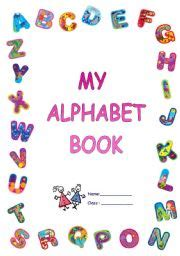 English Worksheet Alphabet Book Cover Make Your Own Alphabet Book Template