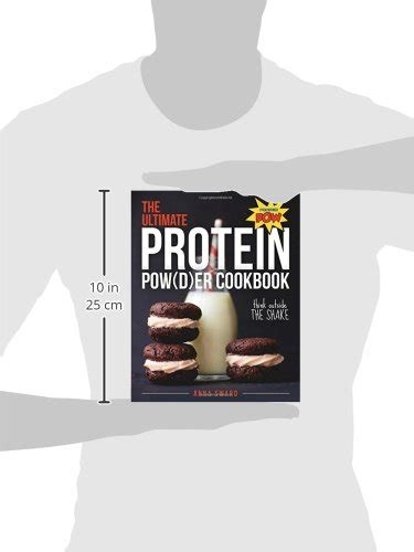 the ultimate protein powder cookbook think outside the shake new format and design books the ultimate protein powder cookbook think outside the