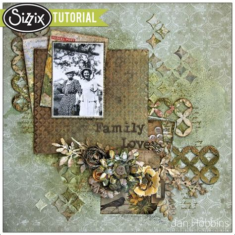 tutorial scrapbook embossing sizzix die cutting tutorial family love layout by jan