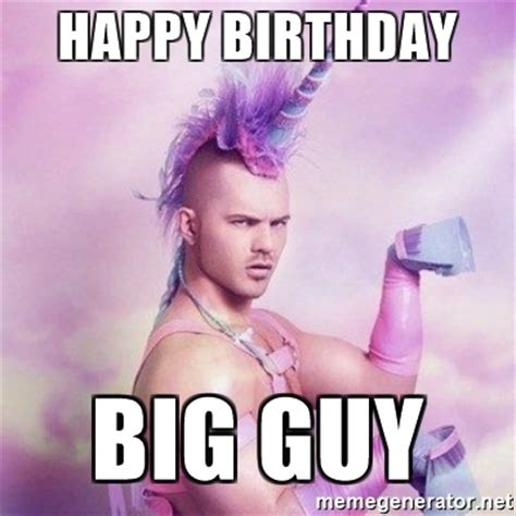 Happy Birthday Gay Meme - happy birthday big guy unicorn man meme generator