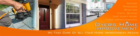 dyer s home improvement we take care of all your home